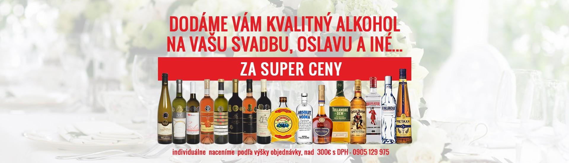 DODÁME VÁM KVALITNÝ ALKOHOL NA VAŠU SVADBU, OSLAVU A INÉ...